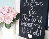 Blankets sign chalkboard To have and to hold Wedding sign Custom signs Chalk art Wedding decor/accessories