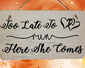 Funny Wedding Page Boy Wooden Sign Printed Too Late To Run Here She Comes Rustic Wedding Sign Pageboy Sign Funny Wedding Idea