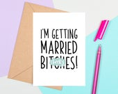 Im Getting Married Bitches, Funny Bridesmaid Card, Be My Bridesmaid Card, Rude Bridesmaid Card, Will You Be My Bridesmaid, Getting Married