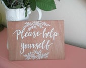 Wooden wedding sign please help yourself rustic wedding sign