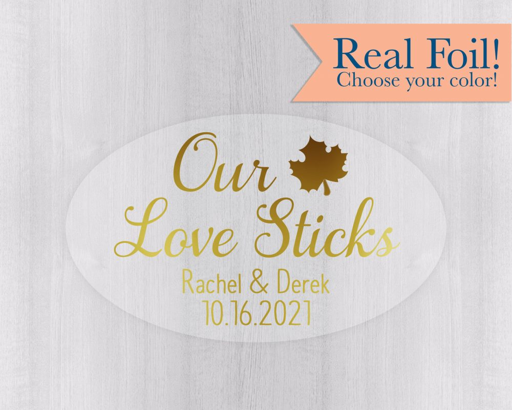 Our Love Sticks, Clear Transparent Color Foil Wedding Stickers, Rustic Autumn Favor Labels, Maple Syrup Stickers   #557-Ov-Cf
