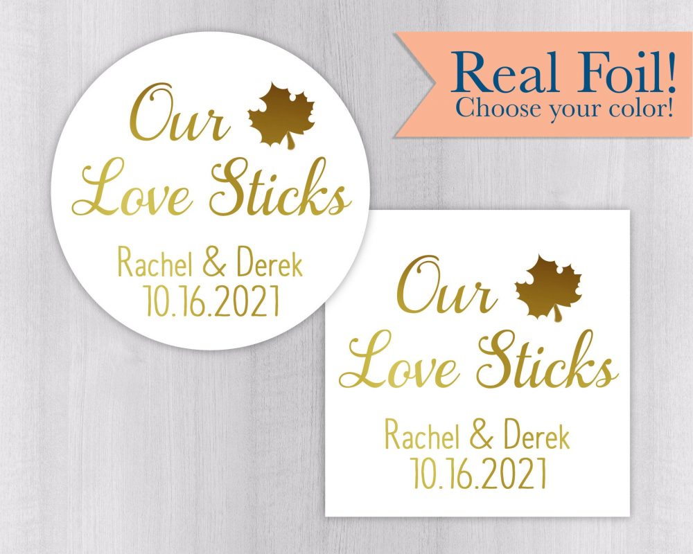 Our Love Sticks, Color Foiled Wedding Stickers, Rustic Autumn Favor Labels, Maple Syrup Stickers   #557-F