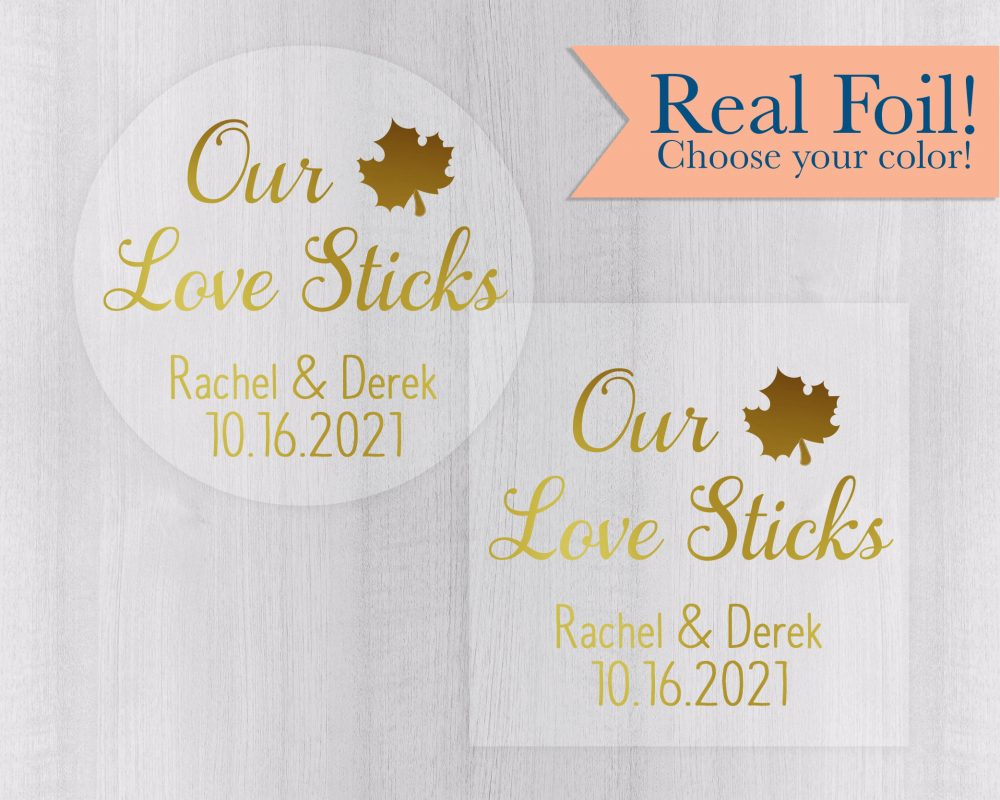 Our Love Sticks, Clear Transparent Color Foiled Wedding Stickers, Rustic Autumn Favor Labels, Maple Syrup Stickers   #557-Cf