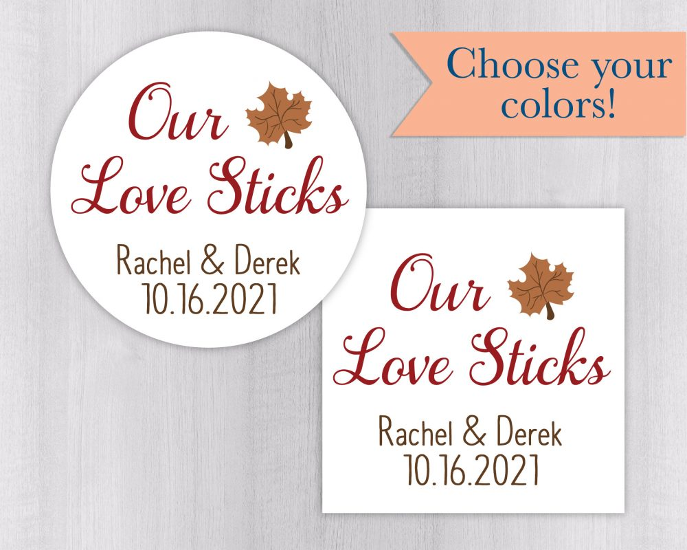 Our Love Sticks, Wedding Stickers, Rustic Autumn Favor Labels, Maple Syrup Stickers   #557-Wh