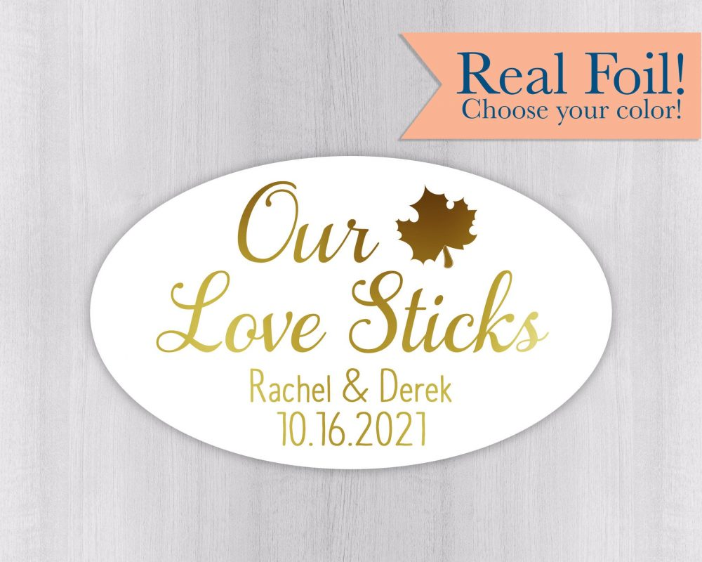 Our Love Sticks, Color Foil Wedding Stickers, Rustic Autumn Favor Labels, Maple Syrup Stickers   #557-Ov-F