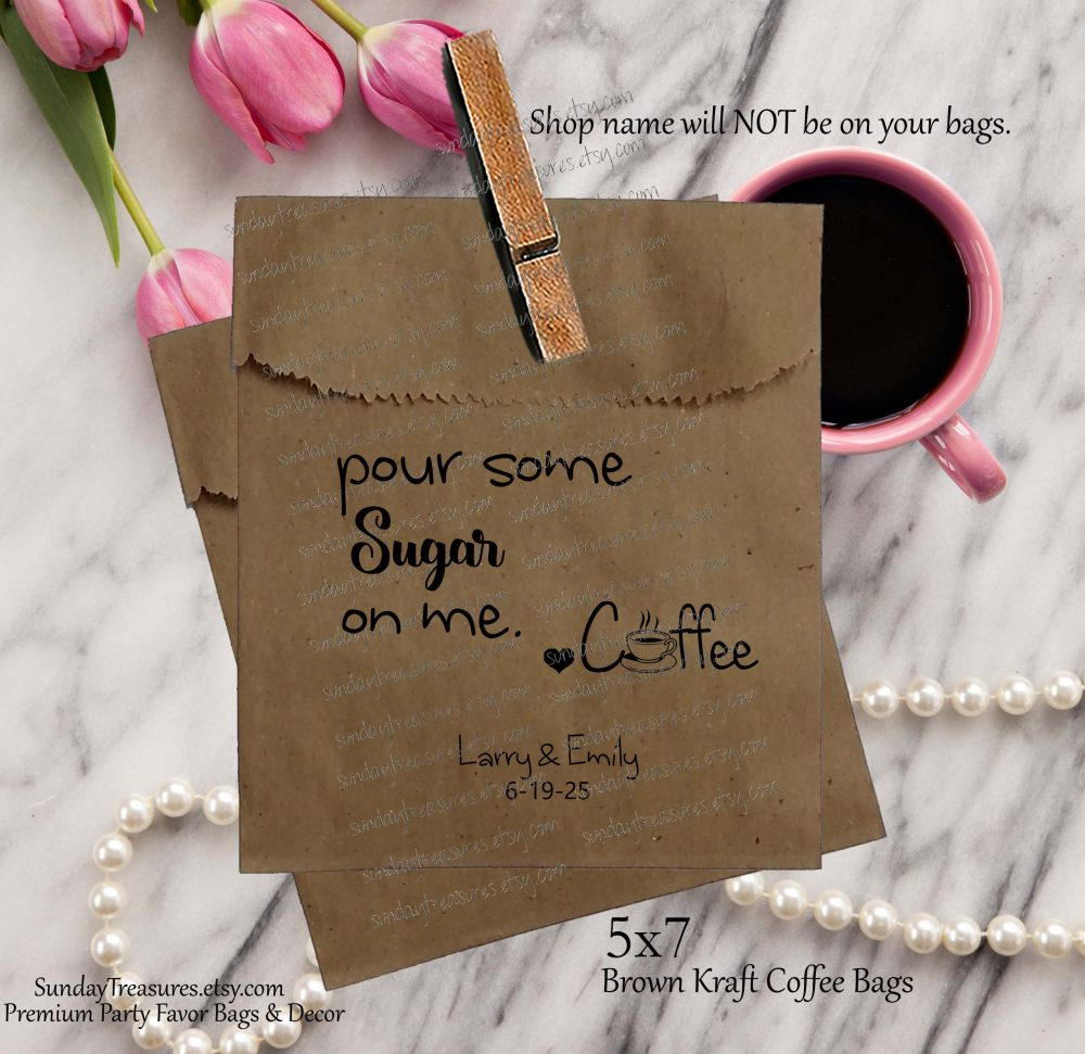 50 Pak Wedding Coffee Favor Bags/Brown Kraft 5x7 Pour Some Sugar On Me, Humor Beans Personalized 1-2 Dayship