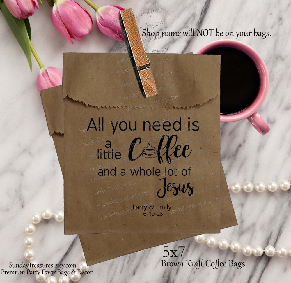 50 Pak Wedding Coffee Favor Bags/Brown Kraft 5x7 All You Need Is A Little Beans Personalized 1-2 Dayship