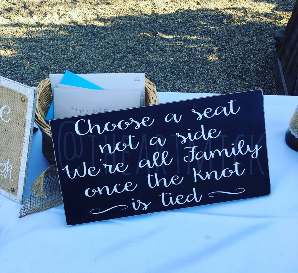"""Choose A Seat Not Side, We're All Family Once The Knot Is Tied 9.5 X 18"""" Wedding Seating Painted Wood Sign"""