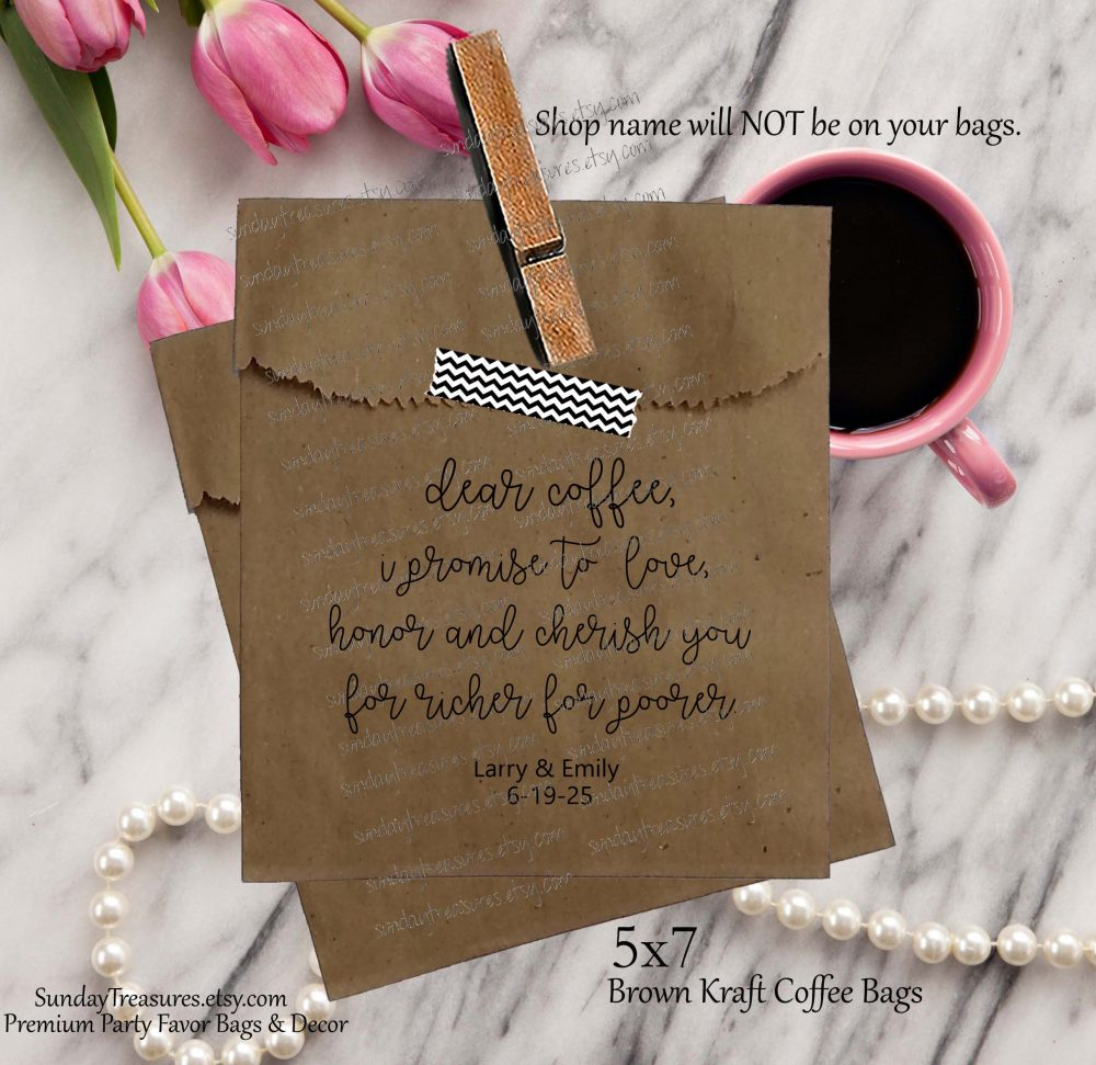 50 Pak Wedding Coffee Favor Bags/Brown Kraft 5x7 Dear I Promise To Love Humor Beans Personalized 1-2 Dayship
