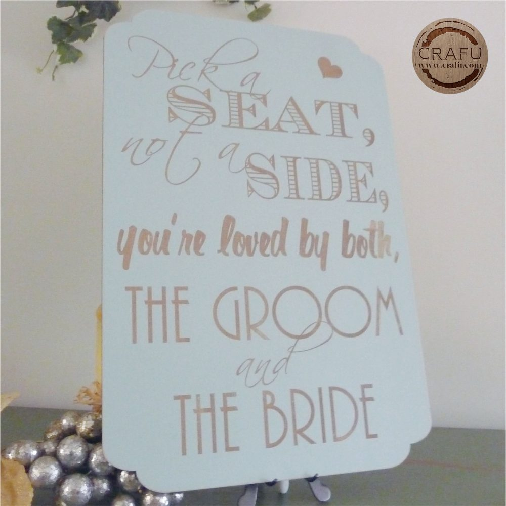 Wedding Pick A Seat Not Side Sign, Wooden Plaque, Ceremony Seating Bride & Groom Sign
