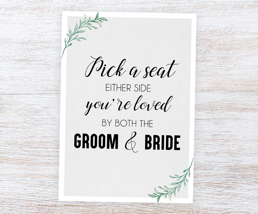 Printed Pick A Seat Not Side Sign | Wedding Seating Ceremony Poster Green Leaf Foliage Design A4 & A3 Or Board