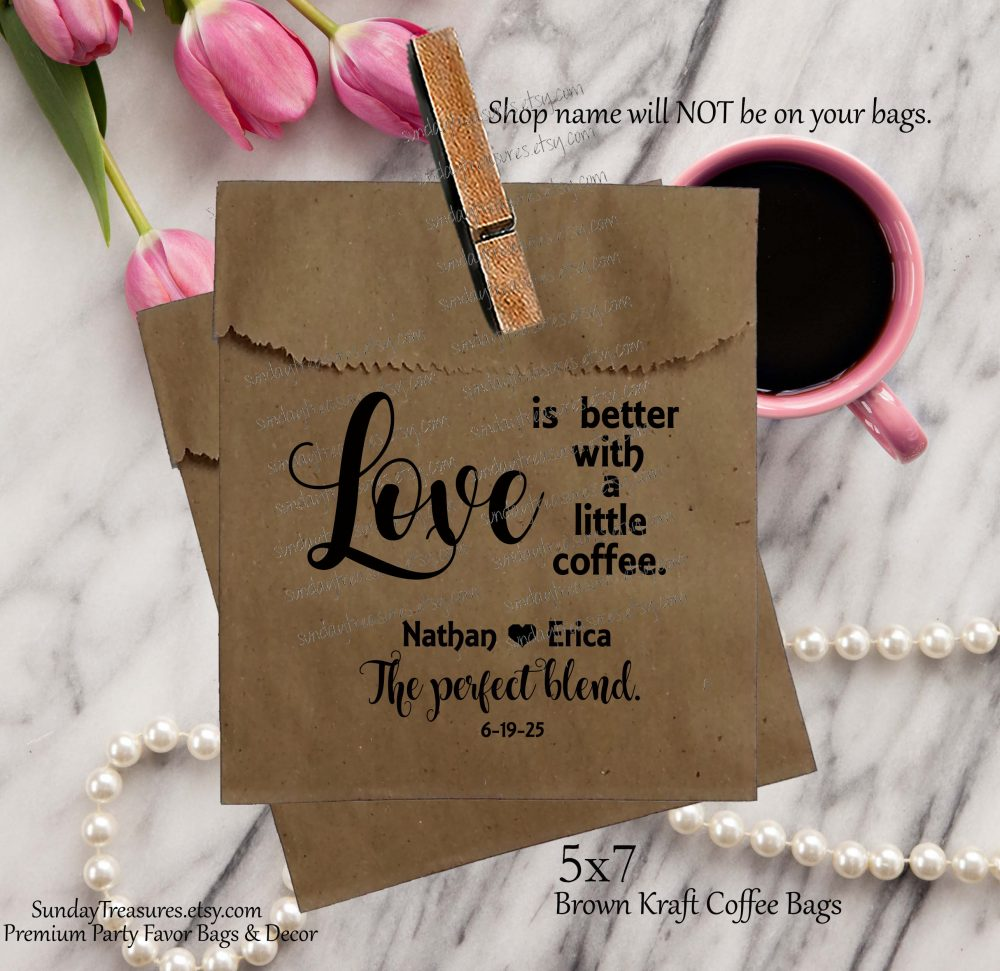 50 Pak Wedding Coffee Favor Bags/Brown Kraft 5x7 Love Is Better With Humor Beans Personalized 1-2 Dayship