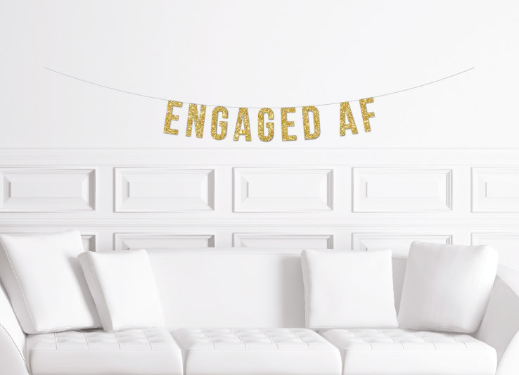 Engaged Af Banner/Gold Glitter Engagement Party Decor Ideas Decorations Sign