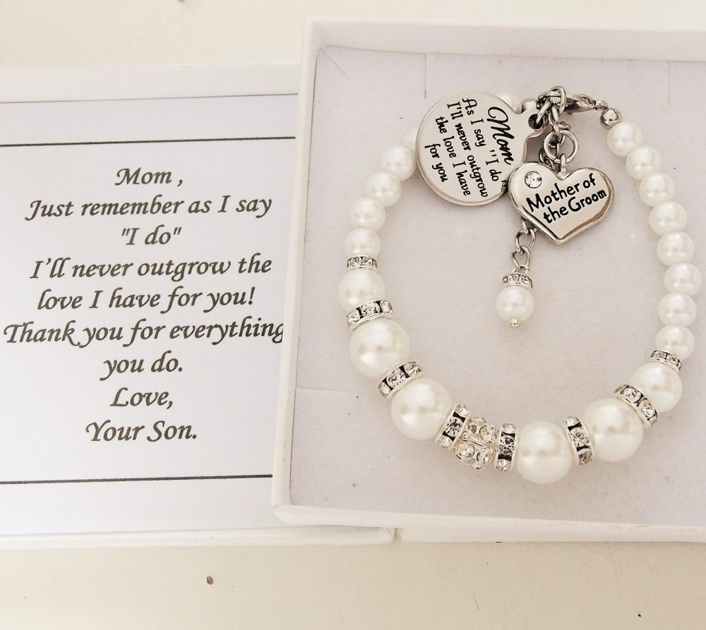"As I Say "" Do I'll Never Outgrow The Love Have For You Mom Wedding Bracelet Mother Of Groom From Groom My Mother"