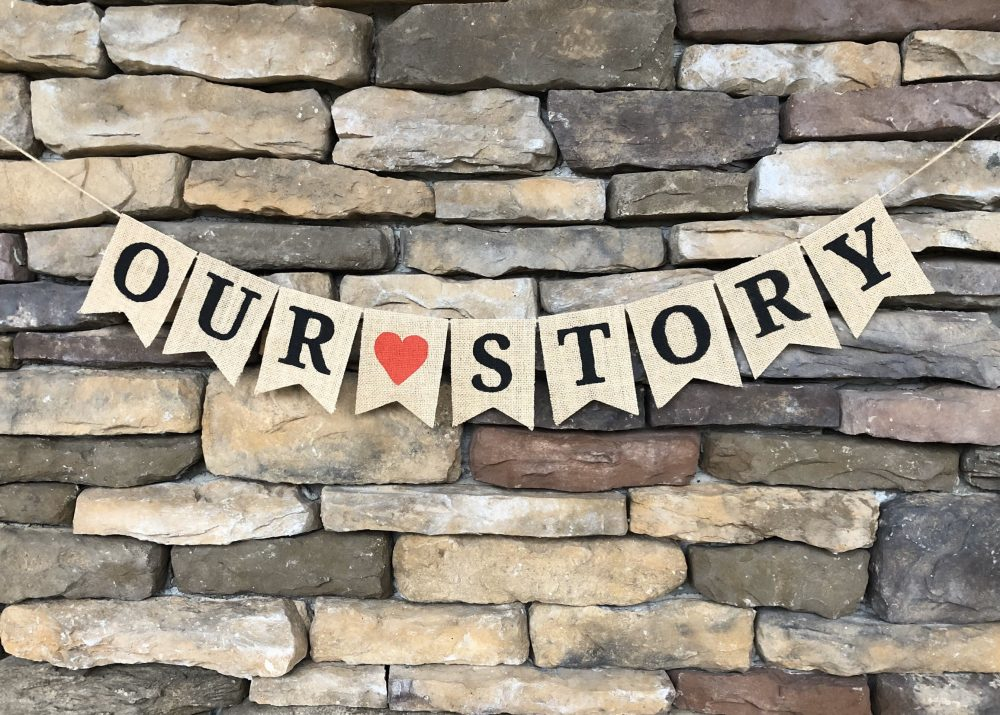 Our Story Banner, Our Burlap Wedding Photo Prop, Sign, Bridal Shower Prop