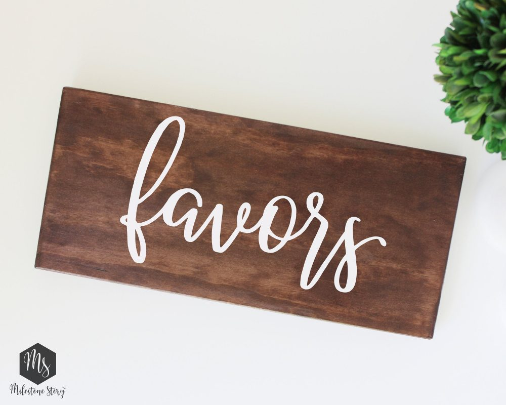 Favors /Wedding Decoration/ Rustic Wood Sign/ Handwriting Lettering/ Hand Painted/ Heat Transfer Vinyl/ Bridal Shower/ Table Sign