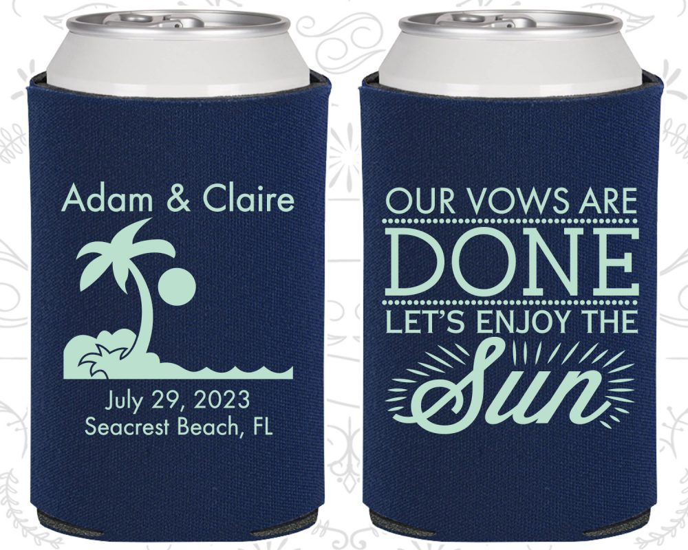 Our Vows Are Done, So Lets Enjoy The Sun, Wedding, Tropical Wedding Favors, Beach Palm Tree, Can Coolers | 448