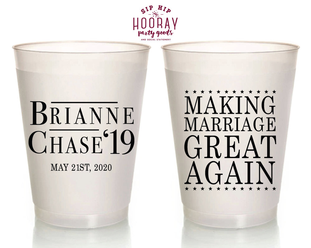 Making Marriage Great Again, Patriotic, Custom Wedding Cups, 4Th Of July Wedding, Personalized Reusable 16Oz Favors, Gift 2127