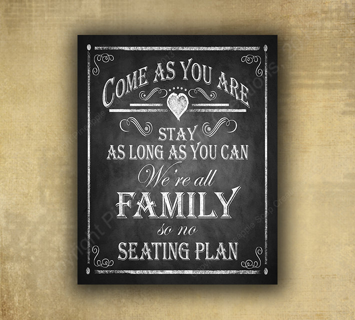 Come As You Are, Stay Long Can. We're All Family Here So No Seating Plan - Printed Wedding Chalkboard Sign Rustic Heart Line