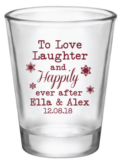Winter Wedding Favors, Winter Shot Glasses, To Love Laughter & Happily Ever After, 1.75Oz