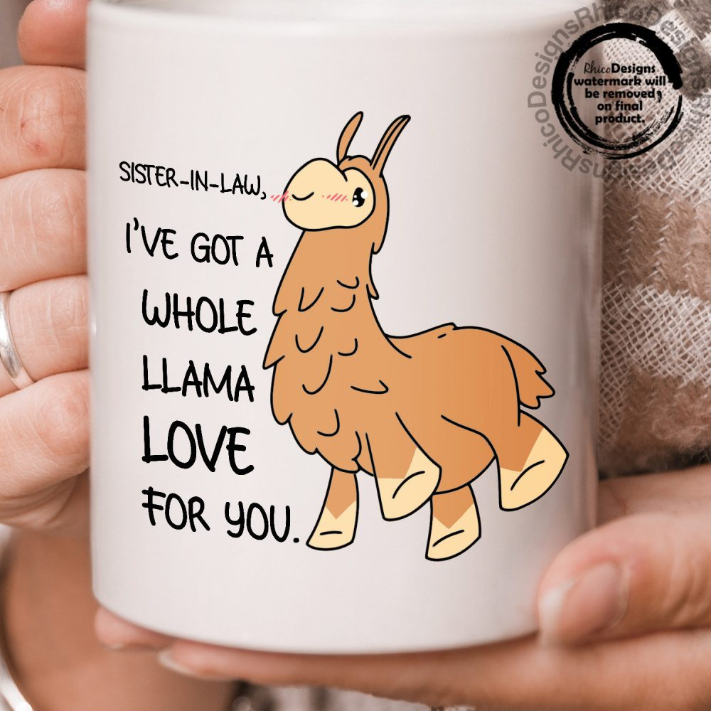 Sister-In-Law Gift, Mug, I've Got A Whole Llama Love For You, Gift , Ideas