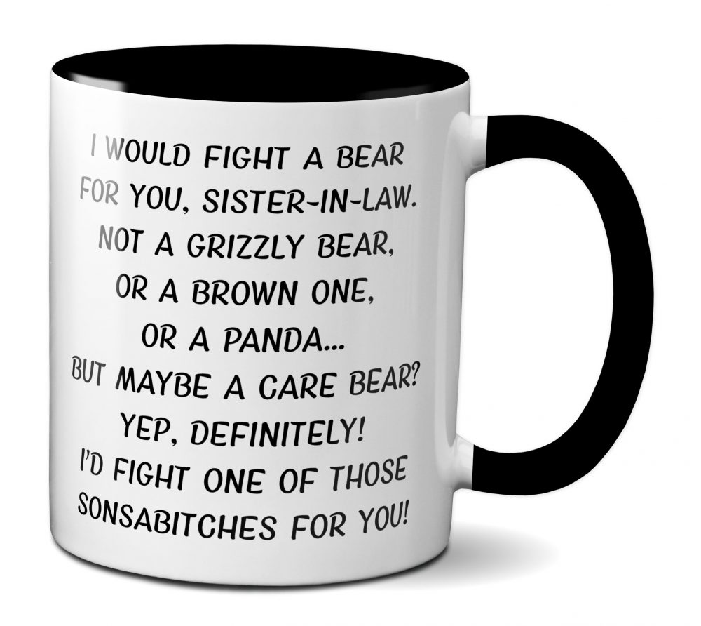 Sister-In-Law Gift Idea, Mug, Gifts, Funny Coffee Mugs, Gifts For Sister-In-Law, Fight A Bear