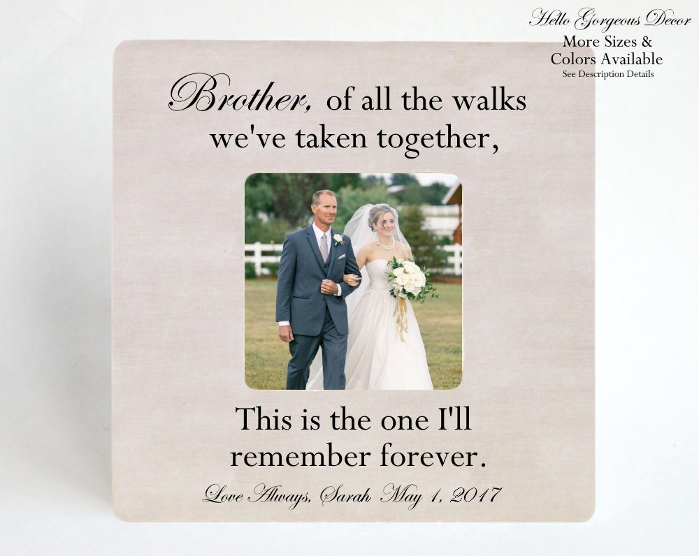Brother Gift Thank You Wedding Personalized Picture Frame Of All The Walks We've Taken Together Bride Aisle Custom Photo