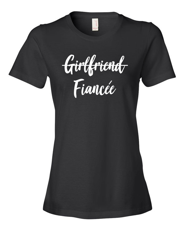 Girlfriend Fiancee Shirt Engagement Tshirt Gift Bride To Be Wifey Wife Be T-Shirt Ladies Tee - Jm158