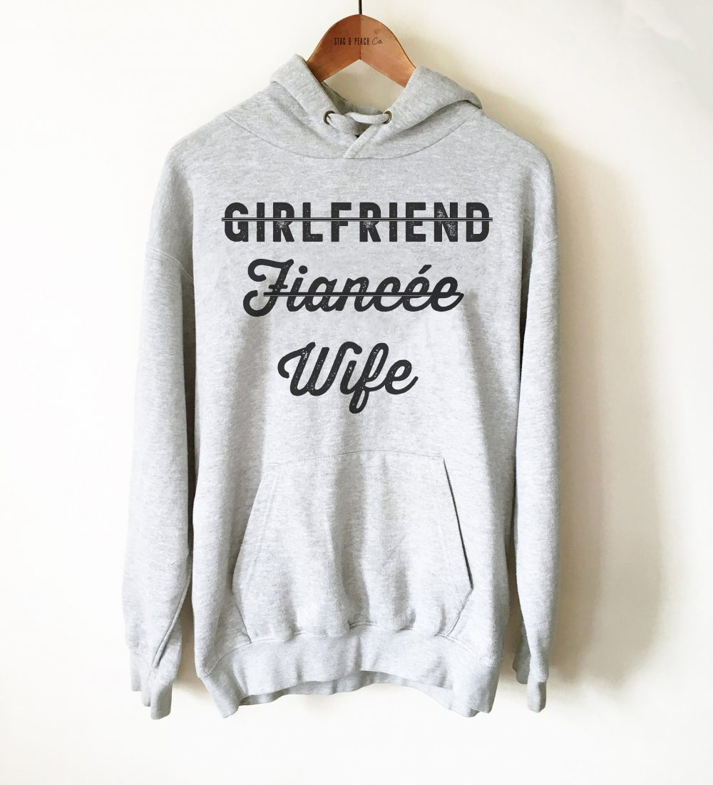 Girlfriend Fiancee Wife Hoodie - Bachelorette Party, Bride Shirt, Shirts, Wedding Engagement Engaged Gift Fiance