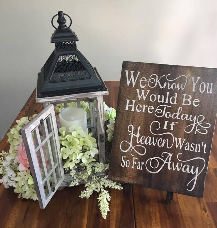 Memory Table Sign | We Know You Would Be Here Today If Heaven Wasn't So Far Away Wedding Decorations Memorial For Weddings