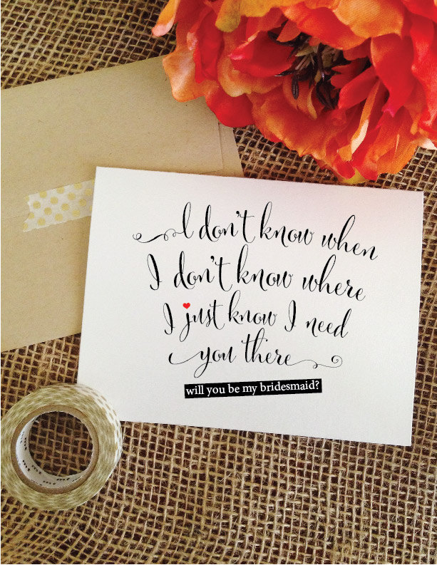 Cute Bridesmaid Proposal Card - Heart- I Don't Know When Where Will You Be My Card, Asking Maid Of Honor