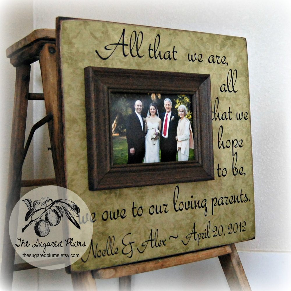 Parents Thank You Gifts Wedding Personalized Picture Frame 16x16 All That We Are Anniversary Love Father Of The Bride Mother