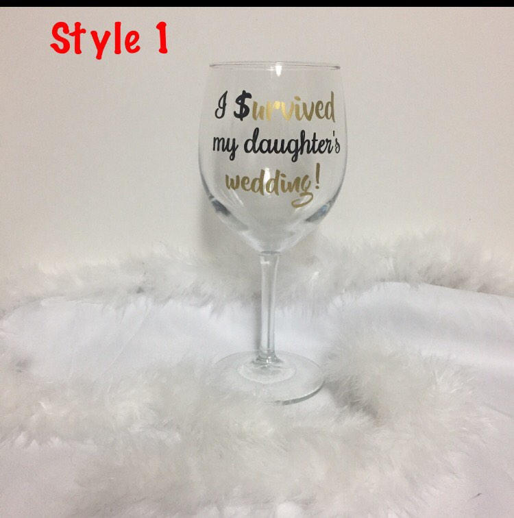 Mother Of The Bride Gift, 12Oz Wine Glass, Gifts For Mother Bride, I Survived My Daughter's /Son's Wedding, Personalized Glass