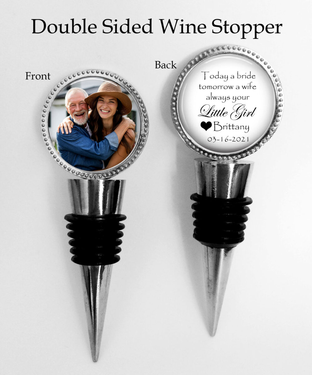 "Father Of The Bride Gift - Mother Bride Gift ""Today A Bride, Tomorrow Wife, Always Your Little Girl"" Photo Wine Stopper"