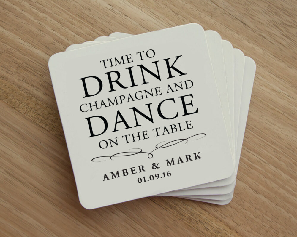 Drink Coaster - Time To Champagne & Dance On The Table Personalized Wedding Party Favor Reception