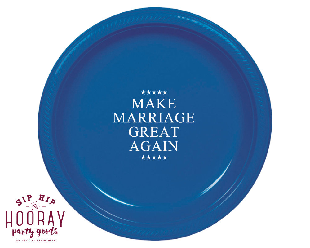 "Make Marriage Great Again, 7"" Cake Plates, Custom Dessert Personalized Wedding Patriotic, 4Th Of July, Rehearsal Dinner 2129"