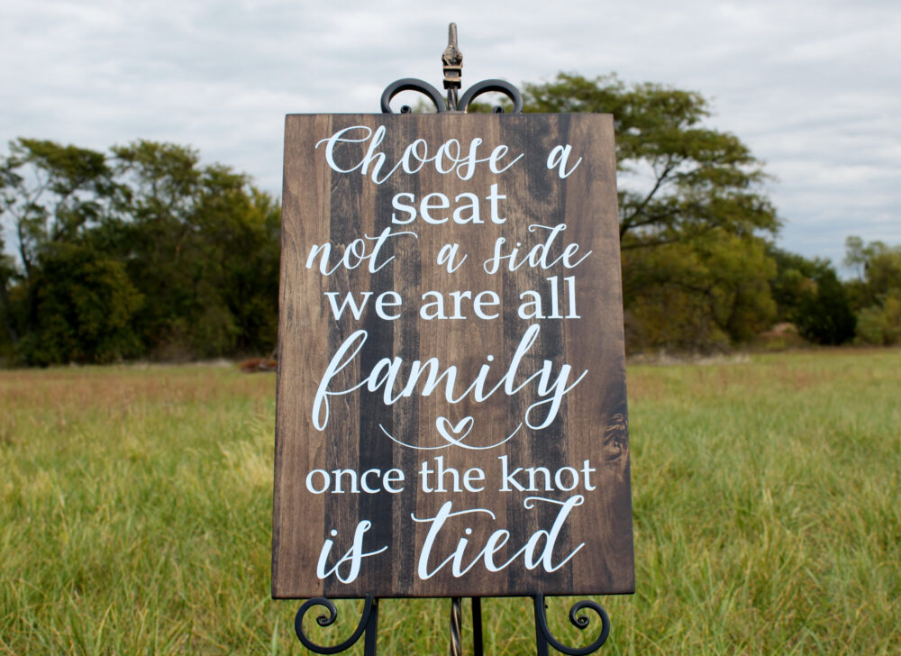 Wedding Sign, Choose A Seat Not Side Sign, We Are All Family Once The Knot Is Tied, Wood Wedding Sign, Wedding Ceremony Sign, Wooden Sign