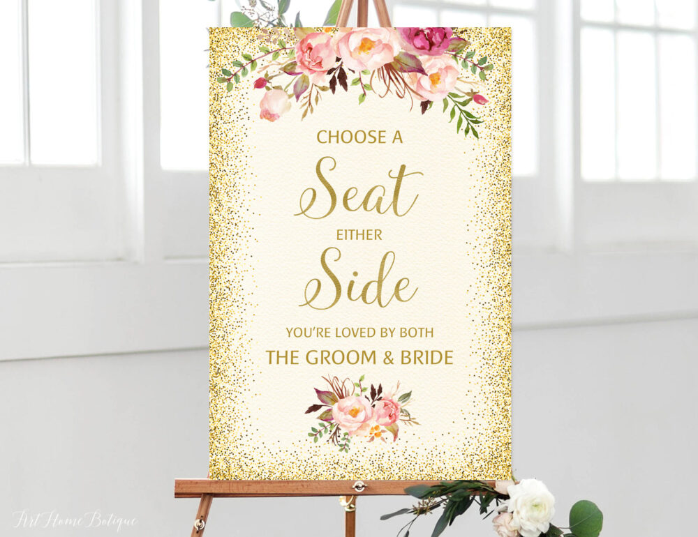 Choose A Seat Either Side Sign, You're Loved By Both The Groom & Bride, Pick Ceremony Wedding Cream Gold Wedding, W23