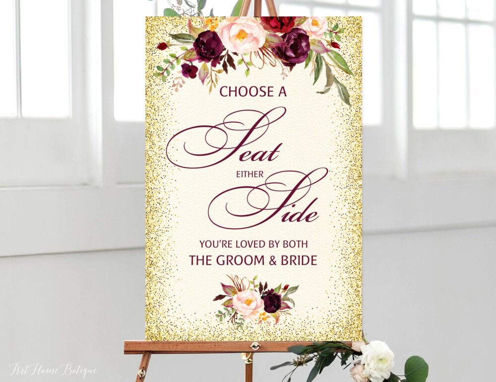 Choose A Seat Either Side Sign, You're Loved By Both The Groom & Bride, Pick Ceremony Wedding Marsala, Wine Text, W157