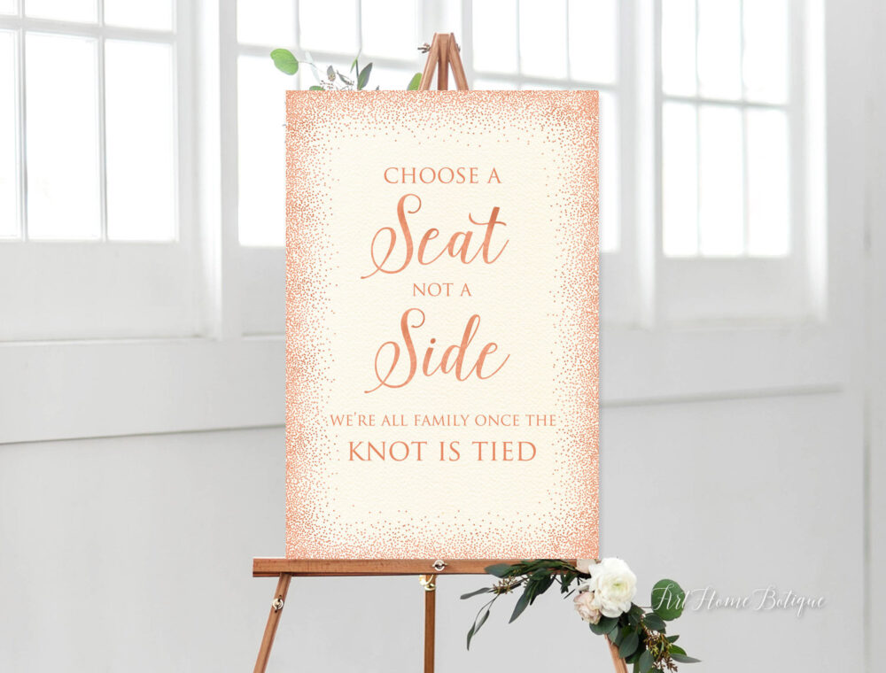 Choose A Seat Not Side Sign, Pick Ceremony Floral Wedding Rose Gold, Ivory, W332