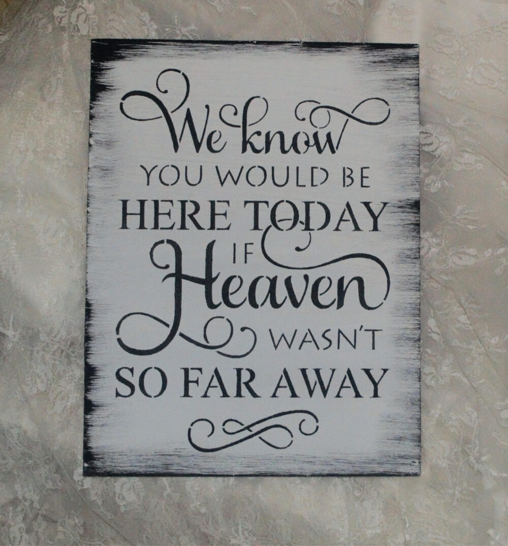 Wedding Signs, We Know You Would Be Here Today If Heaven Wasn't So Far Away, Memorial Table, in Memory Of, Wedding Decor, Rustic, Vintage