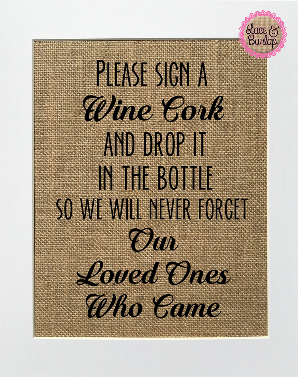 Unframed Please Sign A Wine Cork & Drop It The Bottle../Burlap Print 5x7 8x10 Rustic Wedding Guestbook Party Anniversary