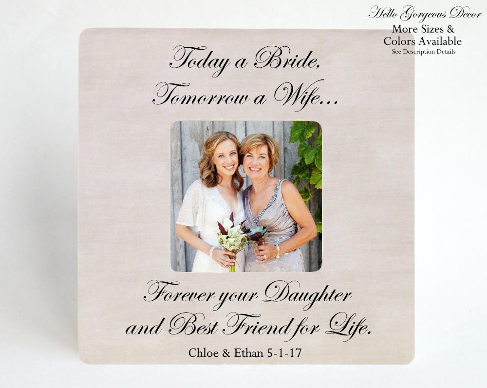 Mother Of Bride Gift To Mom Thank You Parents Wedding Personalized Picture Frame Today A Tomorrow Wife Forever Your Daughter
