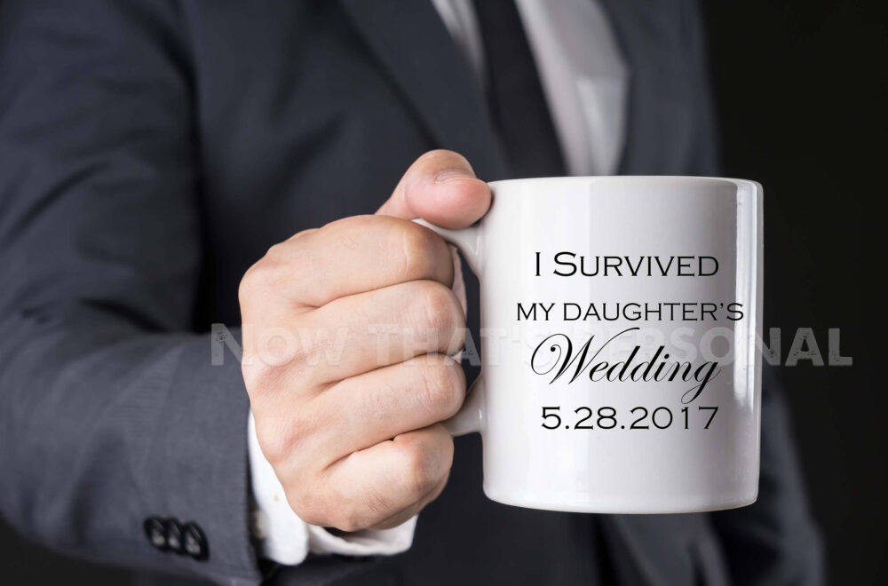Parents Wedding Gift, I Survived My Daughters Wedding, Mom Dad Gift , Coffee Mug For Father Of The Bride, Mother Bride