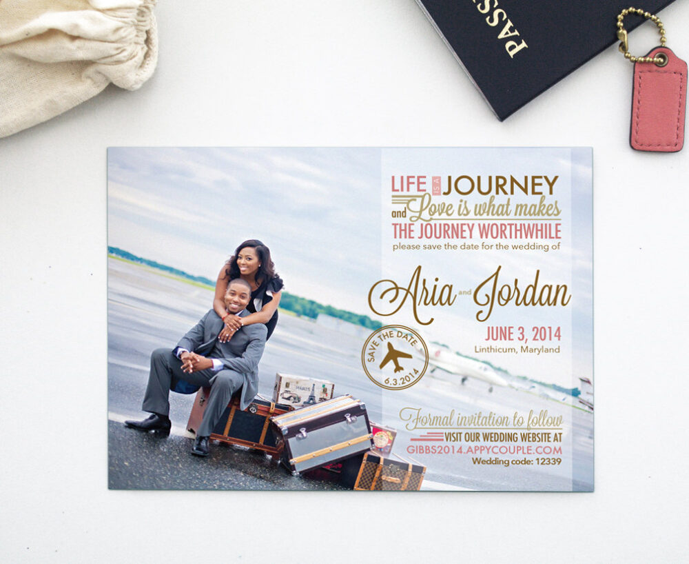 "Destination Wedding Photo Travel Ticket Save The Date Printable Design ""Life Is A Journey, & Love What Makes That Journey Worthwhile"""