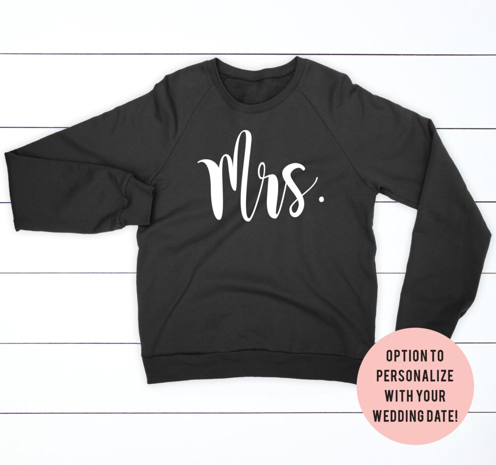 Mrs. Sweatshirt, Just Engaged Shirt, Bride To Be Wedding Day Future Gift For Bride, Engagement Gift, Bachelorette