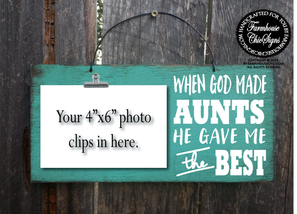 When God Made Aunts He Gave Me The Best Rustic Photo Holder Gift For Aunt Christmas Birthday Mother's Day 419