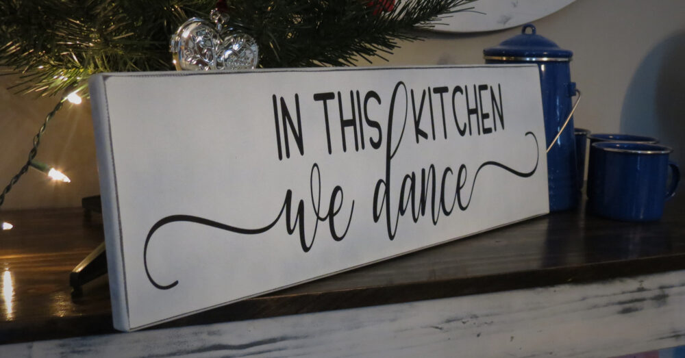 Kitchen Decor, in This We Dance, Wood Sign, Farmhouse Rustic Home Wedding Gift, Mother's Day Gift