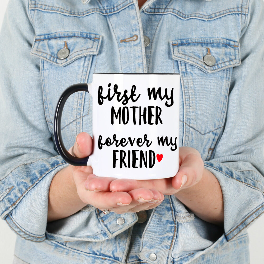 Mother's Day Gift From Daughter, First My Mother Forever My Friend, Mom Birthday Gift, Gift For Mother, Mom, Bonus Mug