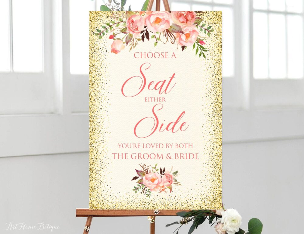 Choose A Seat Either Side Sign, You're Loved By Both The Groom & Bride, Pick Ceremony Wedding Coral Wedding, W227